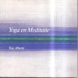 Alberts, Ton: Yoga en Meditatie