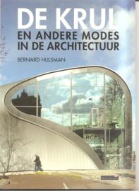 Hulsman, Bernard: De krul en andere modes in de architectuur