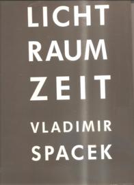 Spacek, Vladimir: Licht Raum Zeit
