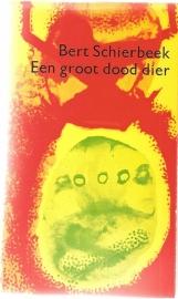 """Schierbeek, Bert: """"Een groot dood dier""""."""