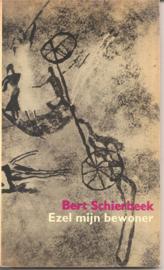 Schierbeek, Bert: Ezel mijn bewoner