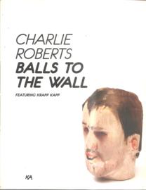 Roberts, Charlie: Balls to the wall