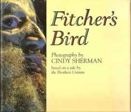 "Sherman, Cindy: ""Fitcher`s Bird"""