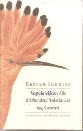 Freriks, Kester: Vogels kijken. Alle driehonderd Nederlandse vogelsoorten