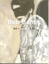 Bunck, Bob: Art = a way of life