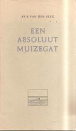Berg, Arie van den: Een absoluut muizegat
