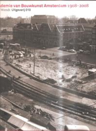 Academie van Bouwkunst Amsterdam 1908 - 20008