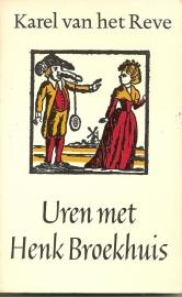 """Reve, Karel van het: """"Uren met Henk Broekhuis""""."""