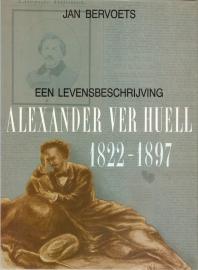 """Bervoets, Jan: """" Alexander Verhuell 1822-1897. een levensbeschrijving"""" ."""