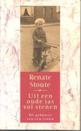 Stoute, Renate: Uit een oude jas vol stenen: de geboorte van een vrouw