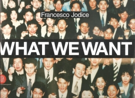 "Jodice, Francesco: ""What we want. Landscape as a projection of people`s desires"
