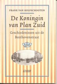 """Kolfschooten, Frank van: """"De Koningin van Plan Zuid`. (kan nog niet besteld worden)"""