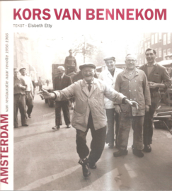 Bennekom, Kors van: Amsterdam: van resaturatie naar revolte