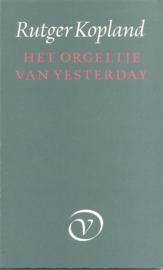 """Kopland, Rutger: """"Het orgeltje van yesterday"""""""