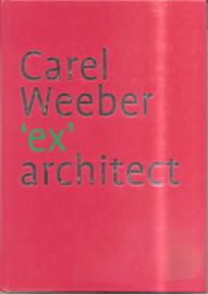 Weeber, Carel: Carel Weeber 'ex' architect