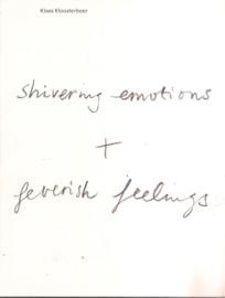 """Kloosterboer, Klaas: """"shivering emotions + feverish feelings""""."""