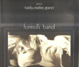 Bailly -Maitre - Grand: Formol's Band