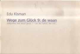 Kisman, Edu: Wege zum Glück 9: de waan