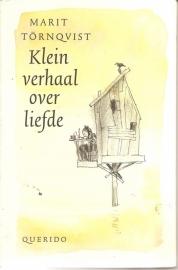 """Törnquist, Marit: """"Klein verhaal over liefde'."""