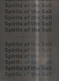 Haver, Raquel van: Spirits of the Soil