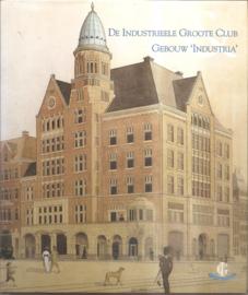 Oxenaar, Aart: De Industrieele Groote Club & gebouw Industria