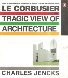 "Jencks, Charles: ""Le Corbusier and the tragic view of architecture"""