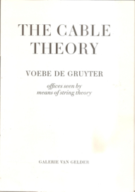 Gruyter, Voebe de: The Cable Theory (gereserveerd)