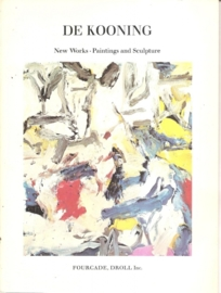 Kooning, Willem de: New Works - Painings and Sculptures.