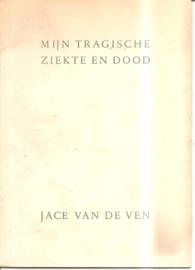 Ven, Jace van de: Mijn tragische ziekte en dood