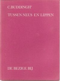 "Buddingh`, C.: ""Tussen neus en lippen""."
