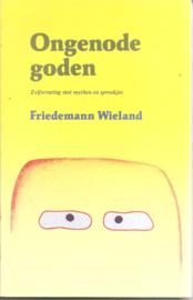 Wieland, Friedemann: Ongenode goden