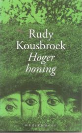 Kousbroek, Rudy: Hoger honing
