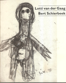 Gaag, Lotti van der en Bert Schierbeek (= catalogus Boymans van Beuningen)