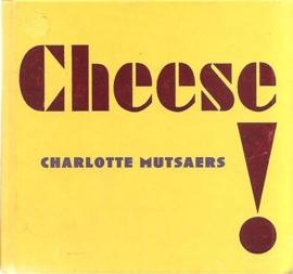 """Mutsaers, Charlotte: """"Cheese"""""""