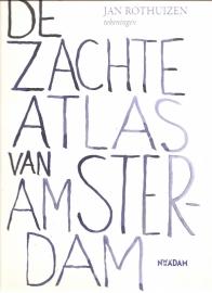 """Rothuizen, Jan: """"De zachte Atlas van Amsterdam"""". (kan nog niet besteld worden)"""