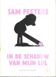 Peeters, Sam: In de schaduw van mijn lul