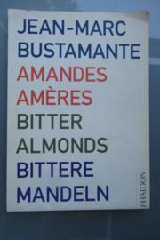 Bustamante, Jean-Marc: Amandes amères