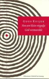 """Kuijer, Guus: """"Hoe een klein rotgodje God vermoordde""""."""