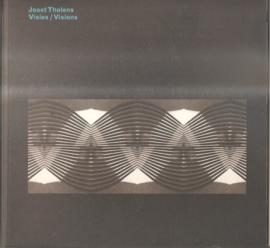 Tholens, Joost: Visies / Visions