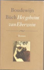 Büch, Boudewijn: Het geheim van Eberwein