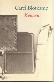 """Blotkamp, Carel: """"Keuzen. Beschouwingen over hedendaagse Nederlandse kunstenaars""""."""