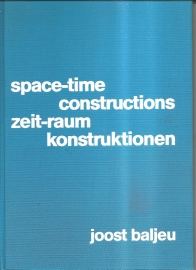"Baljeu, Joost: ""Space-Time constructions"""