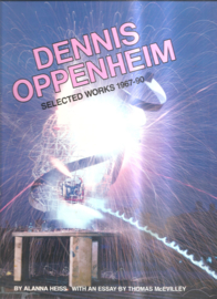 Oppenheim, Dennis - selected works 1967-90