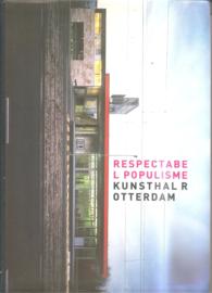 Kaal, Ron: Respectabel populisme Kunsthal Rotterdam