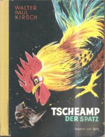 Kirsch, Walter Paul: Tscheamp der Spatz