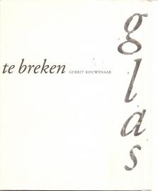 "Kouwenaar, Gerrit: ""Glas te breken""."