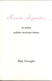 Croughs, Bart: Mooie agentes en andere politiek-incorrecte teksten