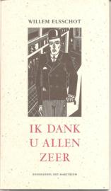 Elsschot, Willem: Ik dank u allen zeer
