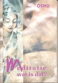 Osho: Meditatie wat is dat?