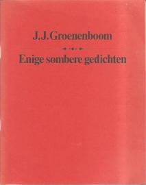 """Groenenboom, J.J.: """"Enige sombere gedichten"""". (genummerd en gesigneerd)"""